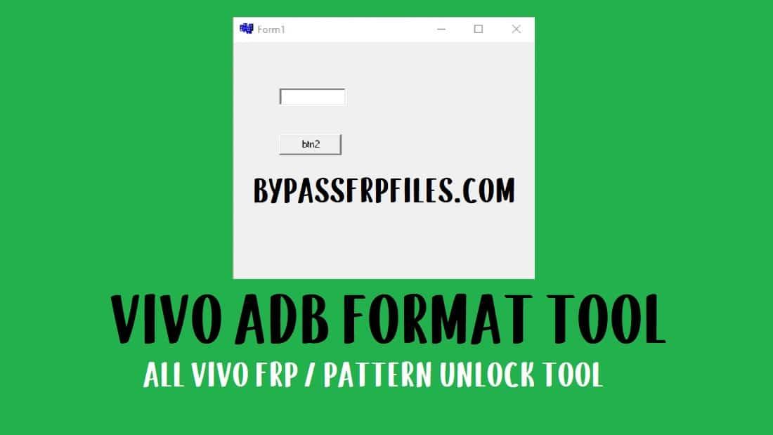 Vivo ADB Format Tool | Vivo Pattern and FRP Unlock Tool Download