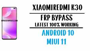 Xiaomi Redmi K30 FRP Bypass - Unlock Google Account Android 10 MIUI 11