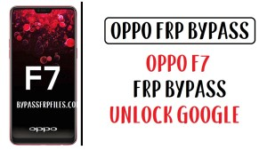 Oppo F7 FRP Bypass Unlock CPH1819 Google Account Without PC