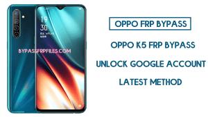 Oppo K5 FRP Bypass (Unlock Google Account) FRP Code