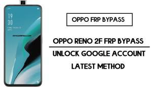 Oppo Reno2 F FRP Bypass (Google Account Unlock) FRP Code