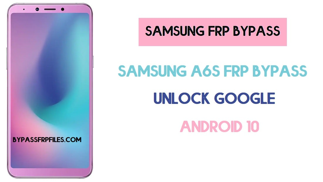 Samsung A6s FRP Bypass | Android 10 Unlock Google Account
