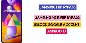 Samsung M31s FRP Bypass | Android 10 Unlock Google Account Free