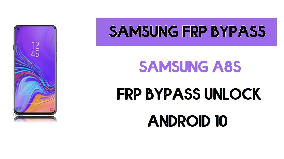 Samsung A8s FRP Bypass | Android 10 Unlock Google Account
