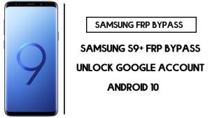 Samsung S9+ FRP Bypass | Android 10 Unlock Google Account