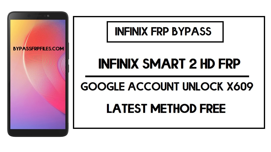 Infinix Smart 2 HD FRP Bypass   Google Account Unlock X609 Without PC (Android 8.1)