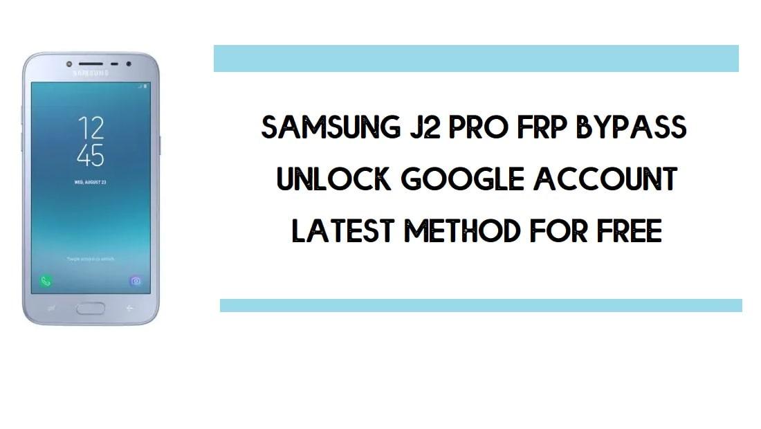 Bypass FRP Samsung J2 Pro | How to Unlock Google Account