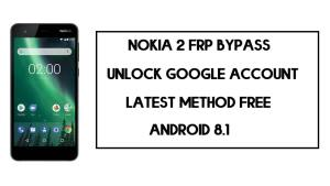 Nokia 2 FRP Bypass – How to Unlock Google account Android 8.1 (2020)