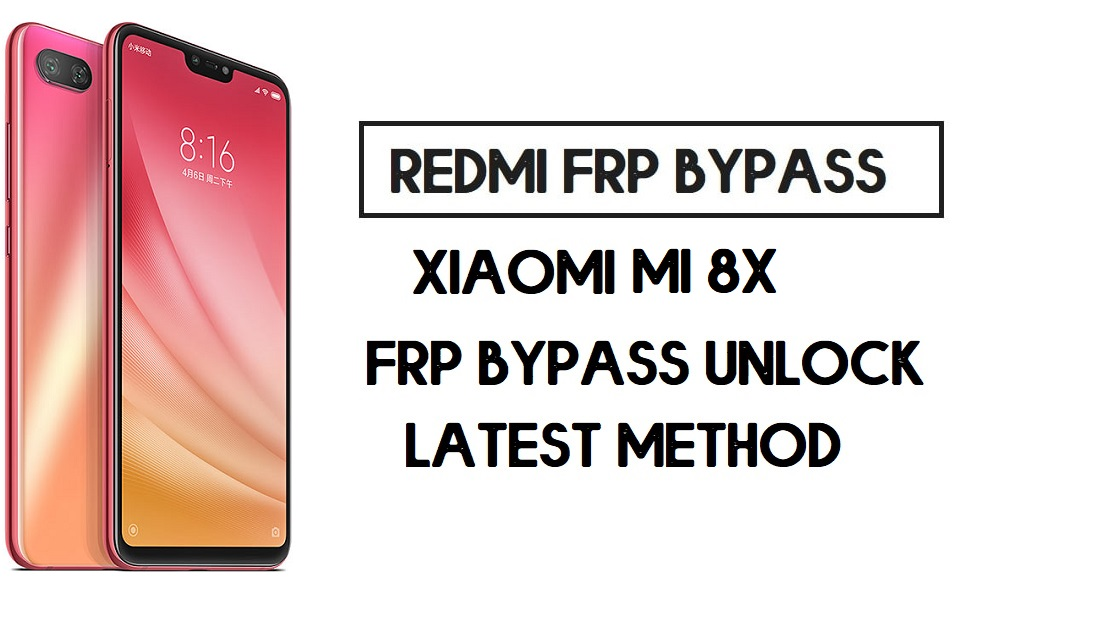 Xiaomi Mi 8x FRP Bypass | How to Unlock Google Account- MIUI 11