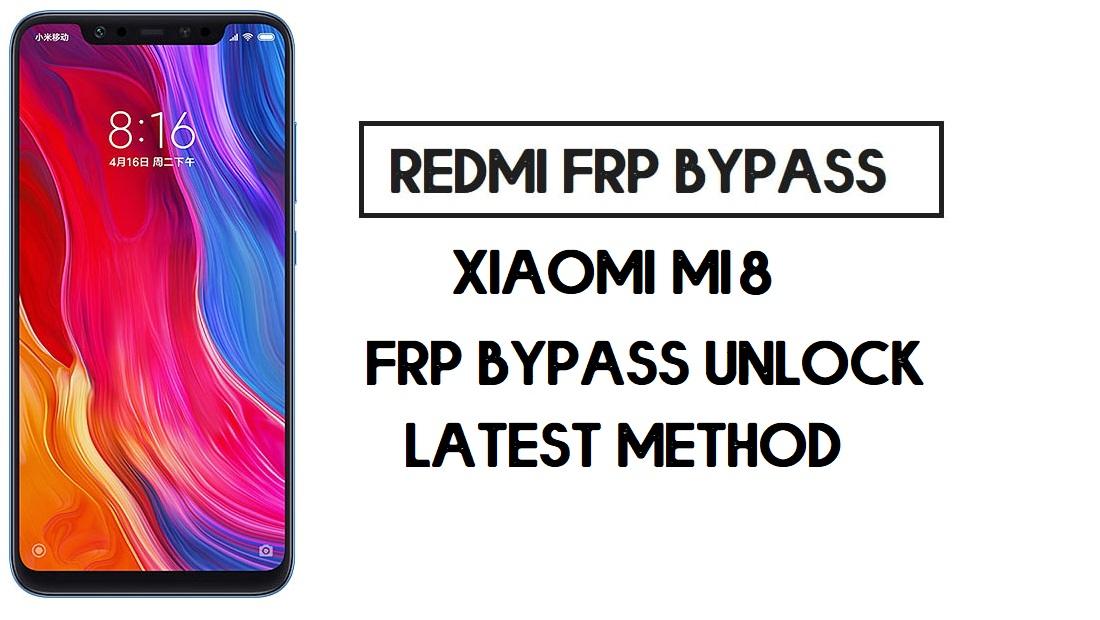 Xiaomi Mi 8 FRP Bypass | How to Unlock Google Account- MIUI 12