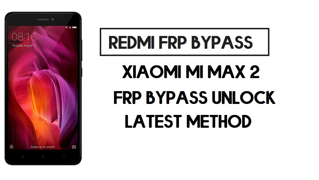 Xiaomi Mi Max 2 FRP Bypass | How to Unlock Google Account- MIUI 11