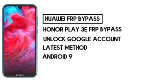 How To Honor Play 3e FRP Bypass   Unlock Google Account–Without PC