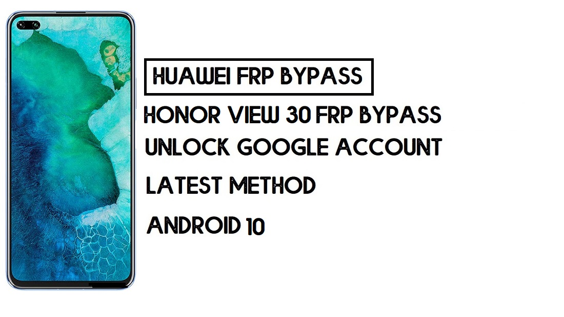 How To Honor View 30 FRP Bypass | Unlock Google Account–Without PC