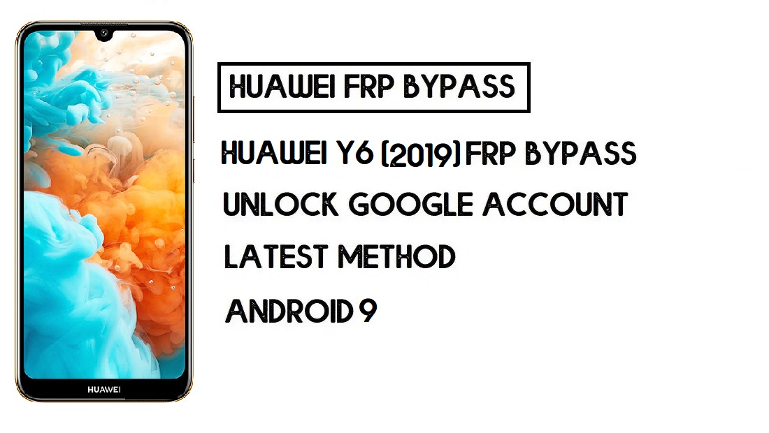 Huawei Y6 (2019) FRP Bypass | Unlock Google Account–Without PC