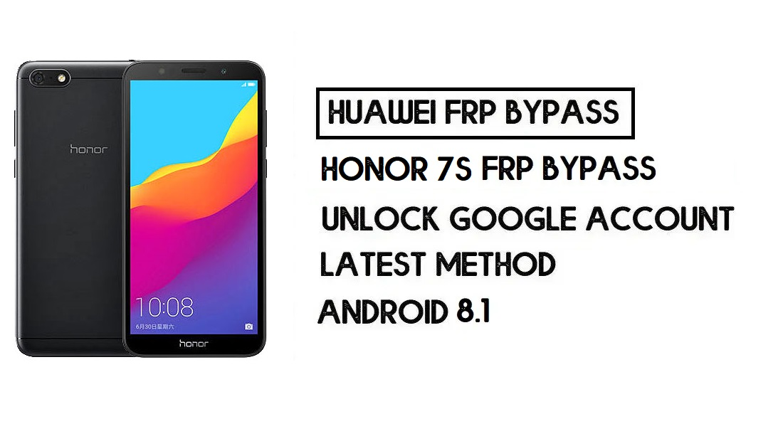 How to Honor 7S FRP Bypass   Unlock Google Account – Without PC (Android 8.1)