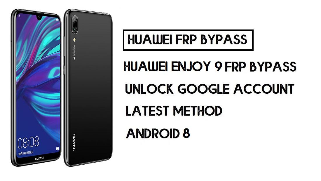 Bypass FRP Huawei Enjoy 9 | Unlock Google Account–Without PC (latest)