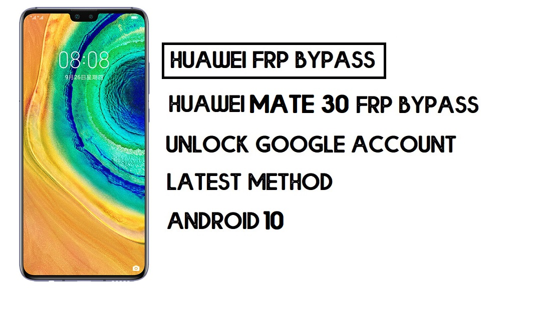 How to Huawei Mate 30 FRP Bypass | Unlock Google Account – Without PC (Android 10)