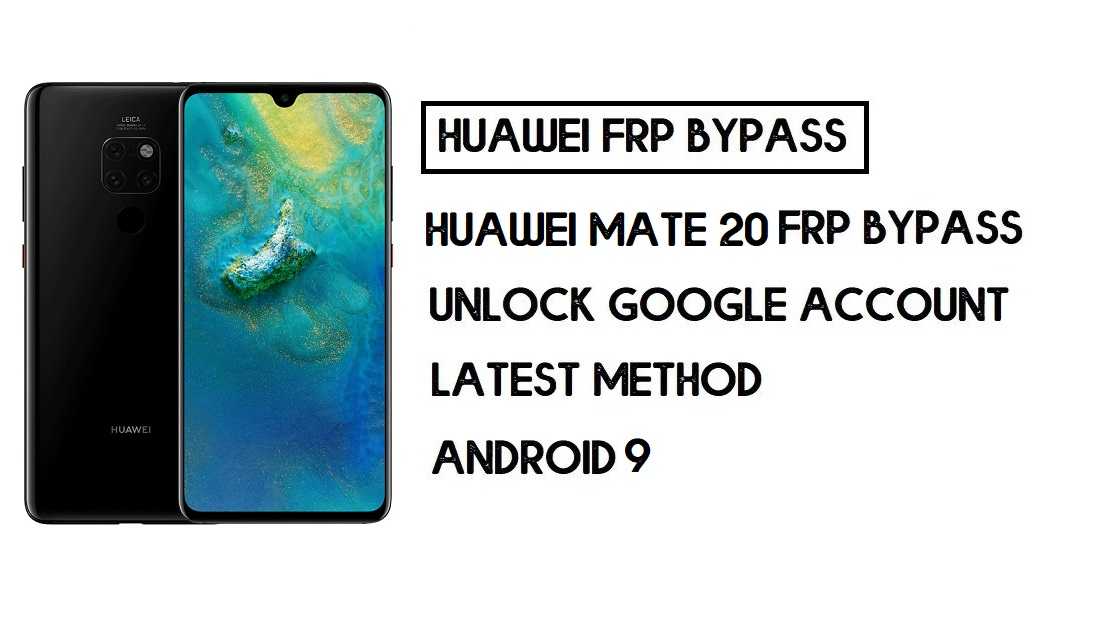 Bypass FRP Huawei Mate 20 | Unlock Google Verification–Without PC