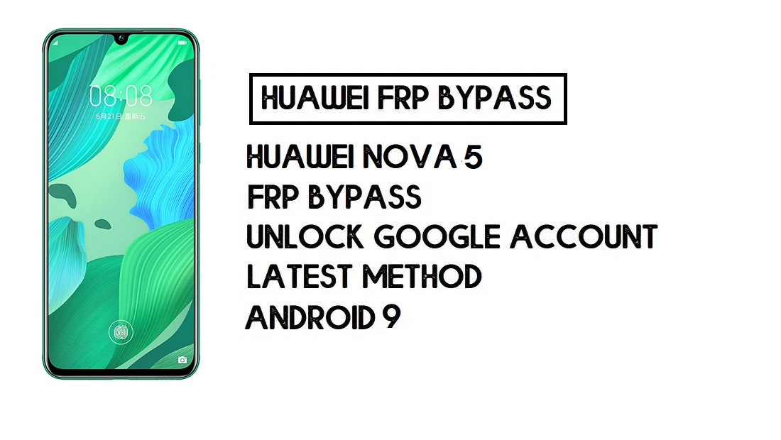 How to Huawei Nova 5 FRP Bypass | Unlock Google Account – Without PC (Android 9)