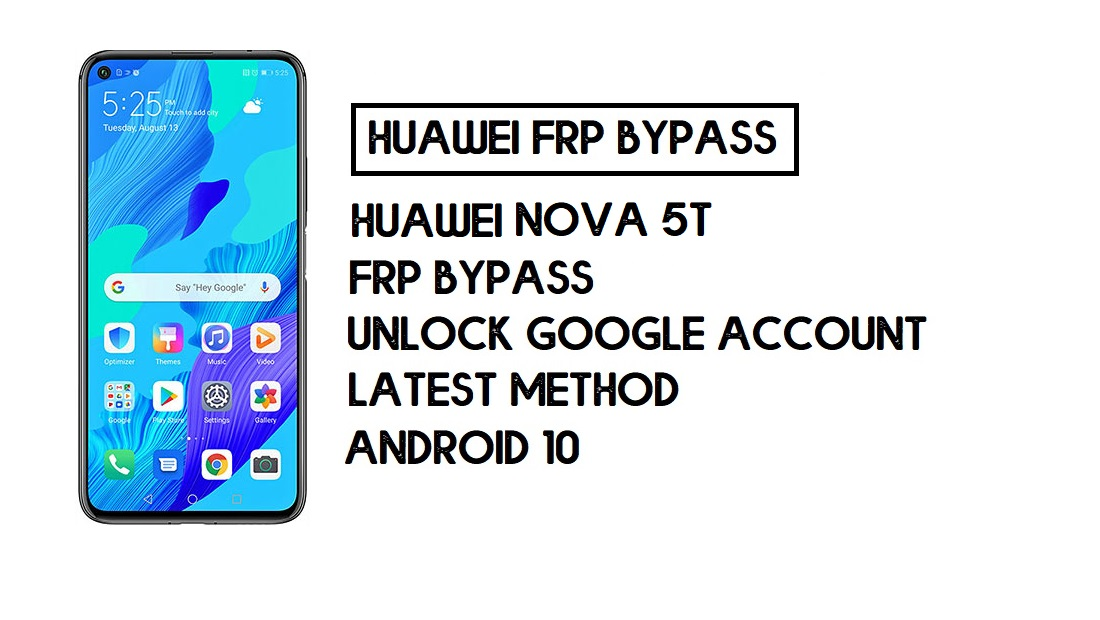 How to Huawei Nova 5T FRP Bypass | Unlock Google Account – Without PC (Android 10)