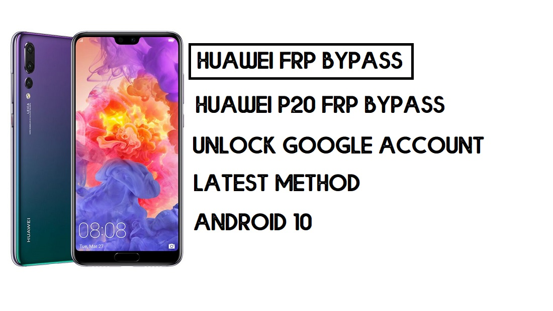 How to Huawei P20 FRP Bypass | Unlock Google Account – Without PC (Android 10)