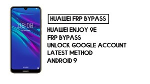 How to Huawei Enjoy 9e FRP Bypass   Unlock Google Account – Without PC (Android 9)