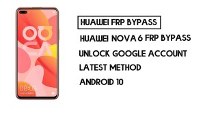Bypass FRP Huawei Nova 6 | Unlock Google – Without PC (Android 10)