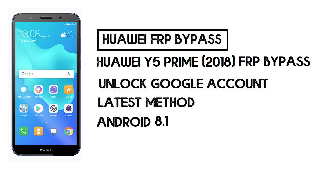 Huawei Y5 Prime (2018) FRP Bypass | Unlock Google Account– No PC