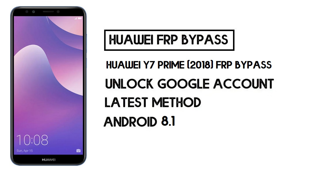 Huawei Y7 Prime (2018) FRP Bypass | Unlock Google –(Without PC)