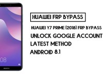 How to Huawei Y7 Prime (2018) FRP Bypass | Unlock Google Account – Without PC (Android 8)