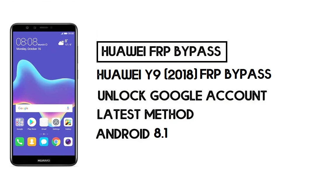 Huawei Y9 (2018) FRP Bypass | Unlock Google Account–(Without PC)