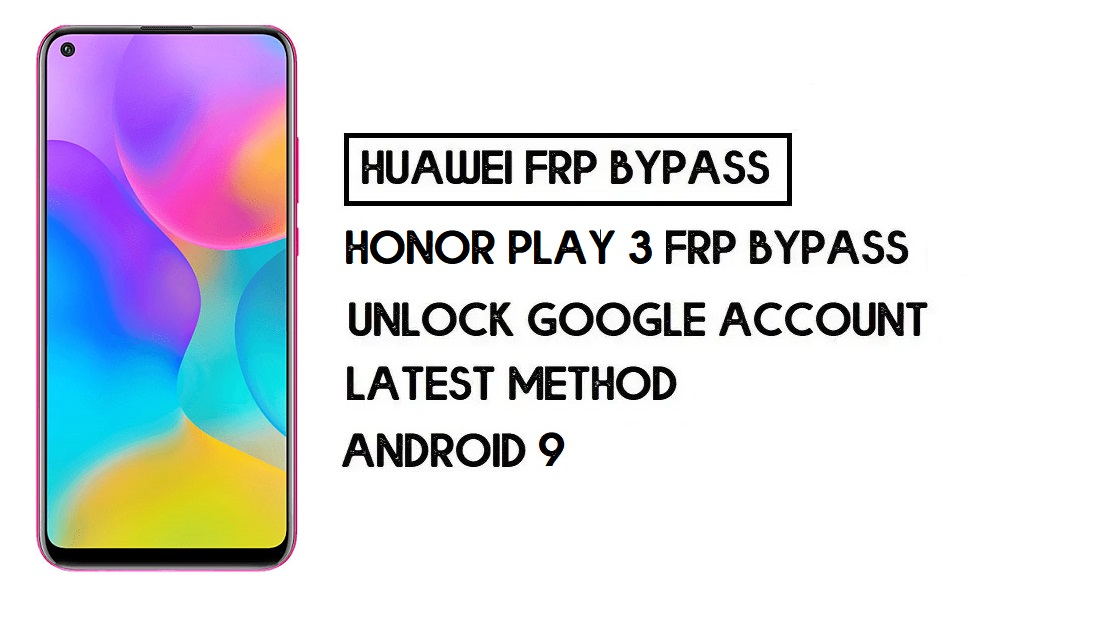 How to Honor Play 3 FRP Bypass | Unlock Google Account–Without PC