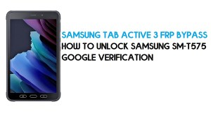 Samsung Tab Active 3 FRP Bypass | How to Unlock Samsung SM-T575 Google Verification – Android 10 (2020)