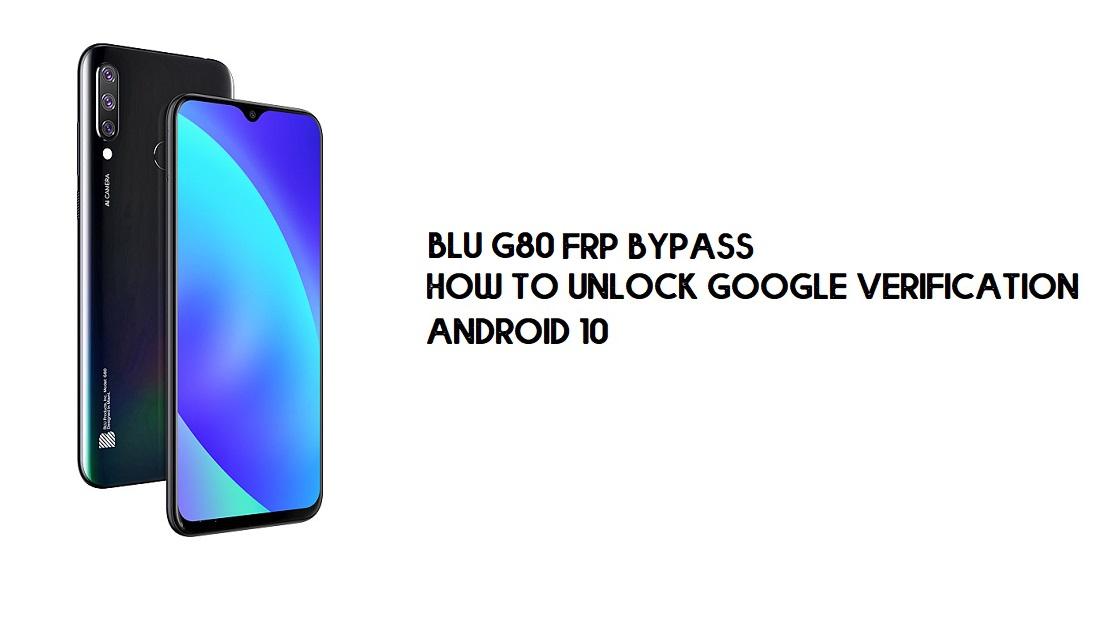 BLU G80 FRP Bypass | Unlock Google Verification – (No PC) Android 10