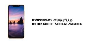 Hisense Infinity H12 FRP Bypass | Unlock Google Account – Android 8