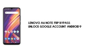 Lenovo A6 Note FRP Bypass | Unlock Google Account–Android 9 (Free)