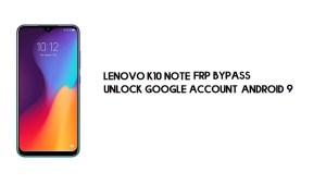 Lenovo K10 Note FRP Bypass | Unlock Google Account–Android 9 (Free)