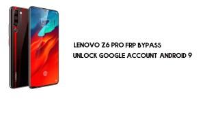 Lenovo Z6 Pro FRP Bypass | Unlock Google Account–Android 9