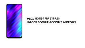 Meizu Note 9 FRP Bypass | Unlock Google Account – Android 9 (New)