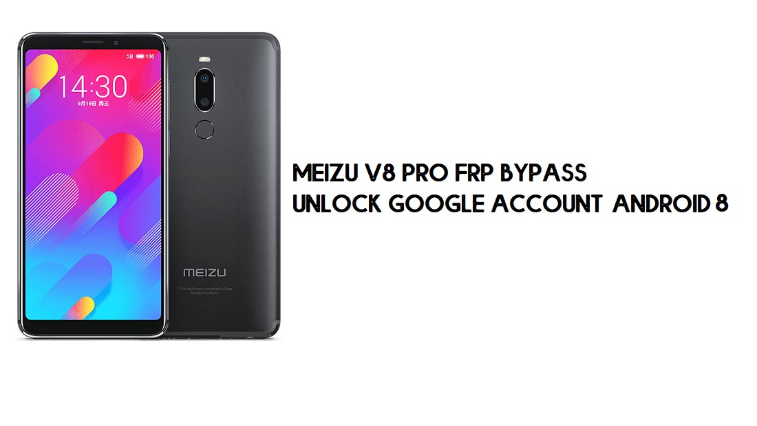 Meizu V8 Pro FRP Bypass | Unlock Google Account – Android 8 (New)