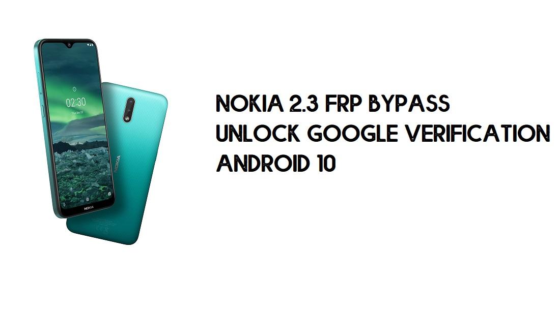 Nokia 2.3 FRP Bypass   Unlock Google Verification – Android 10 (2021)