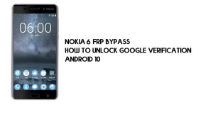 Nokia 6 FRP Bypass | Unlock Google Account – Android 10 - All Models