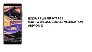 Nokia 7 Plus FRP Bypass | Unlock Google Account–Android 10 -All Models