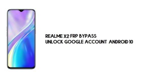 Realme X2 FRP Bypass | Unlock Google Account – Android 10