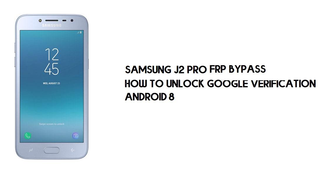 Samsung J2 Pro (2018) SM-J250F FRP Bypass   Unlock Google Account -Android 8.0