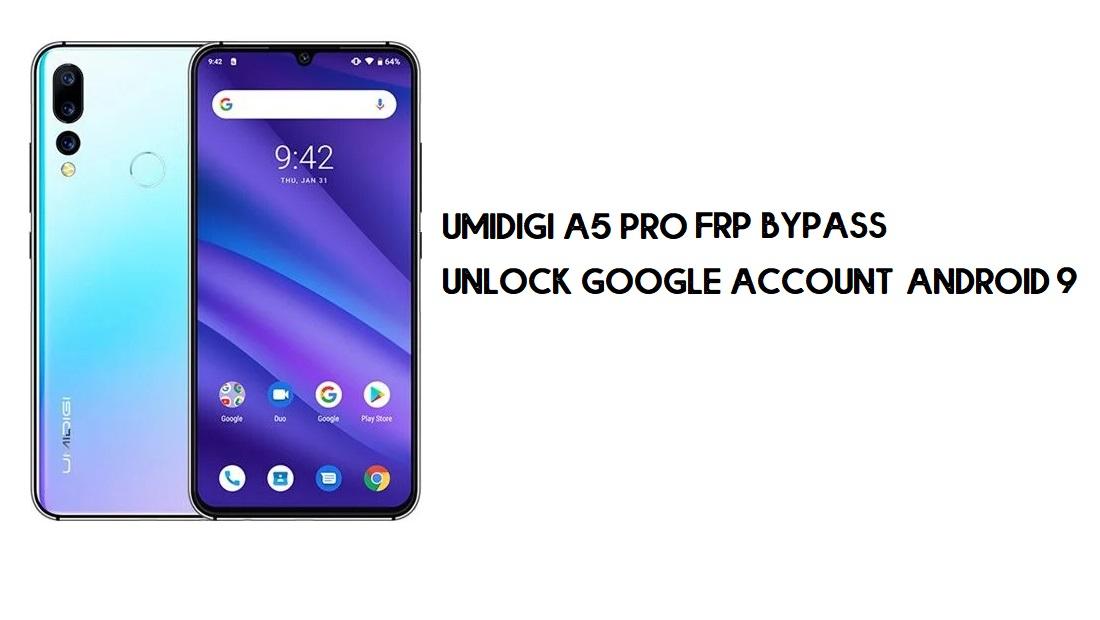 UMIDIGI A5 Pro FRP Bypass   Unlock Google Account–Android 9 (Free)