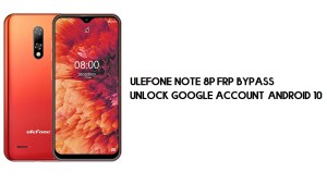 Ulefone Note 8P FRP Bypass | Unlock Google Account–Android 10