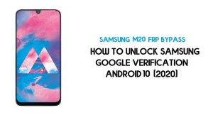 Unlock FRP Samsung M20 | Bypass Google Account Android 10 -Latest