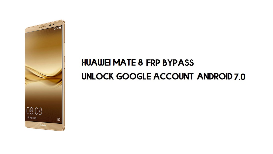 Huawei Mate 8 FRP Bypass Without PC | Unlock Google – Android 7.0