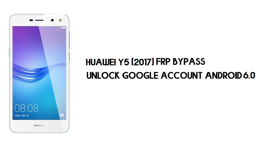 Huawei Y5 (2017) FRP Bypass Without PC   Unlock Google – Android 6.0